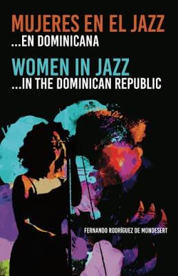 Mujeres en el jazz …en Dominicana – nuevo libro de Jazz en Dominicana