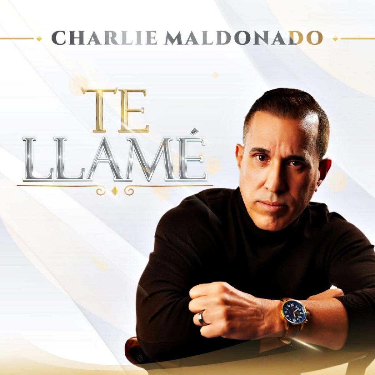 """""""TE LLAMÉ"""" – Charlie Maldonado"""
