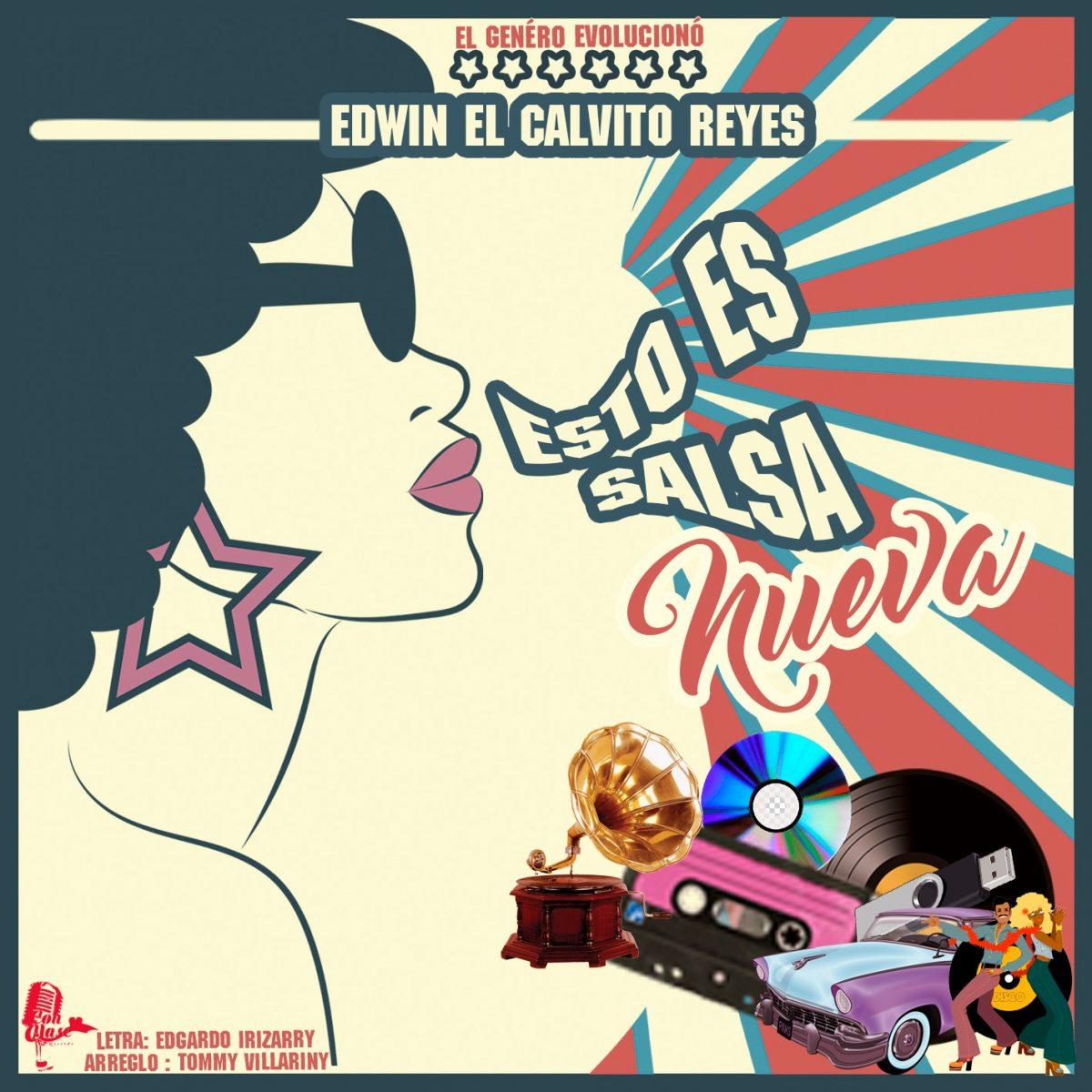 """EDWIN """"EL CALVITO"""" REYES Presenta: """"ESTO ES SALSA NUEVA"""""""