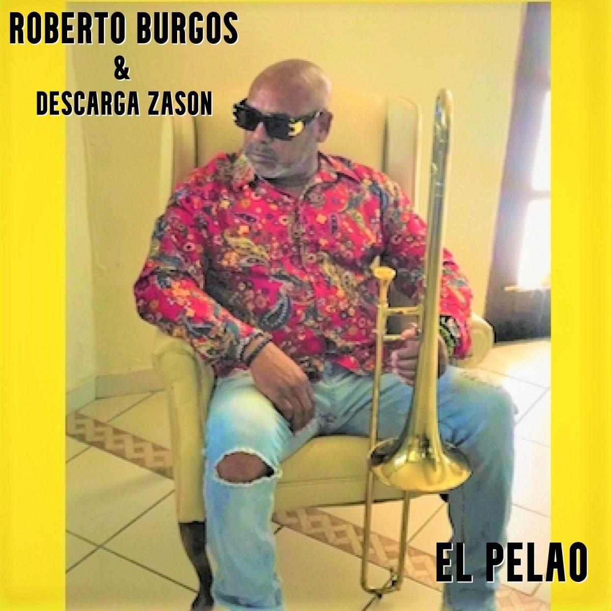 """""""EL PELAO"""" – ROBERT BURGOS & DESCARGA ZASÓN"""