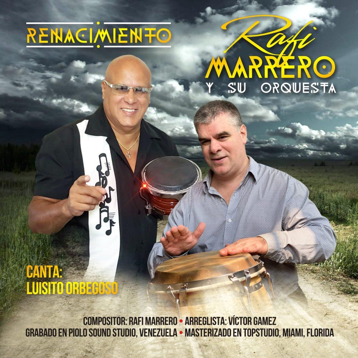 RENACIMIENTO – RAFI MARRERO Y SU ORQUESTA – CANTA: LUISITO ORBEGOSO
