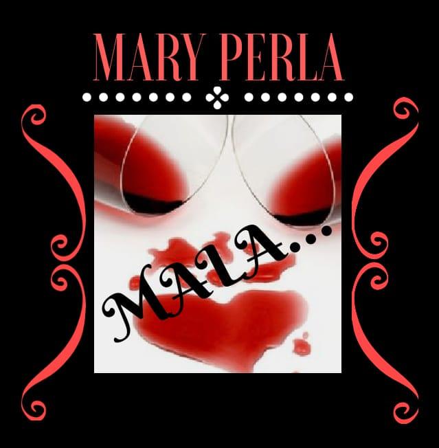 MALA – Mary Perla