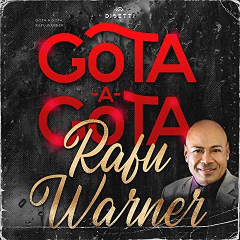 GOTA A GOTA – Rafu Warner