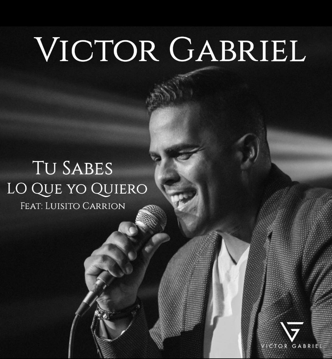 TÚ SABES LO QUE YO QUIERO – Víctor Gabriel feat Luisito Carrión