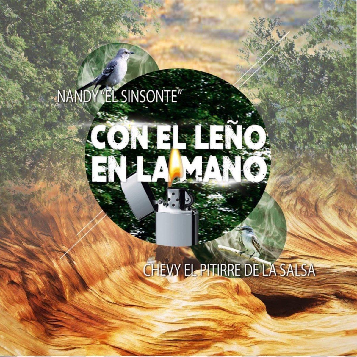 CON EL LEÑO EN LA MANO – Chevy El Pitirre De La Salsa feat Nandy El Sinsonte